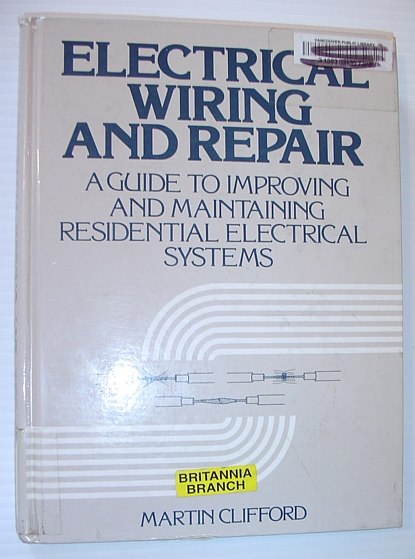 Image for Electrical Wiring and Repair: A Guide to Improving and Maintaining Residential Electrical Systems