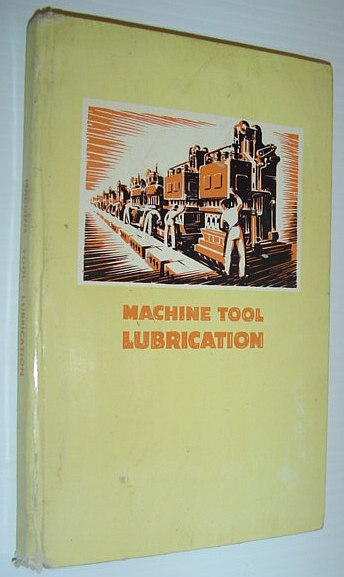 Image for Machine Tool Lubrication - Revised Edition