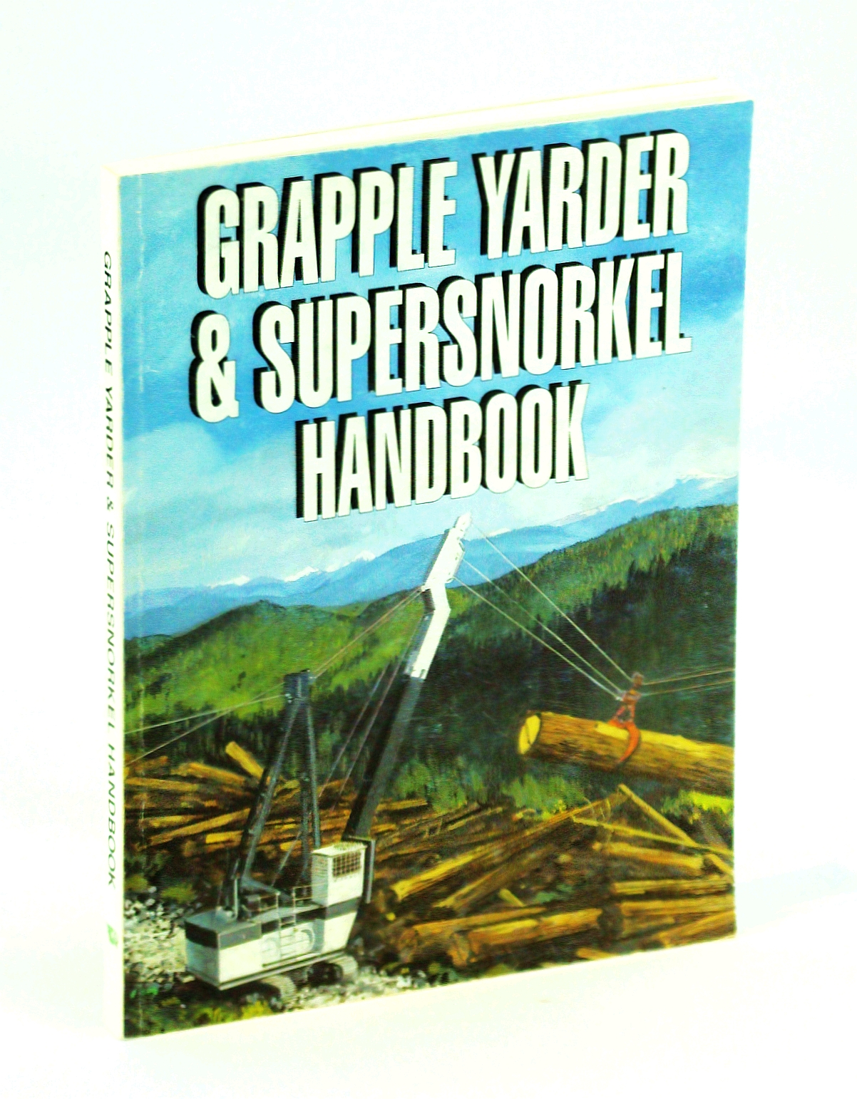 Image for Grapple Yarder and Supersnorkel Handbook