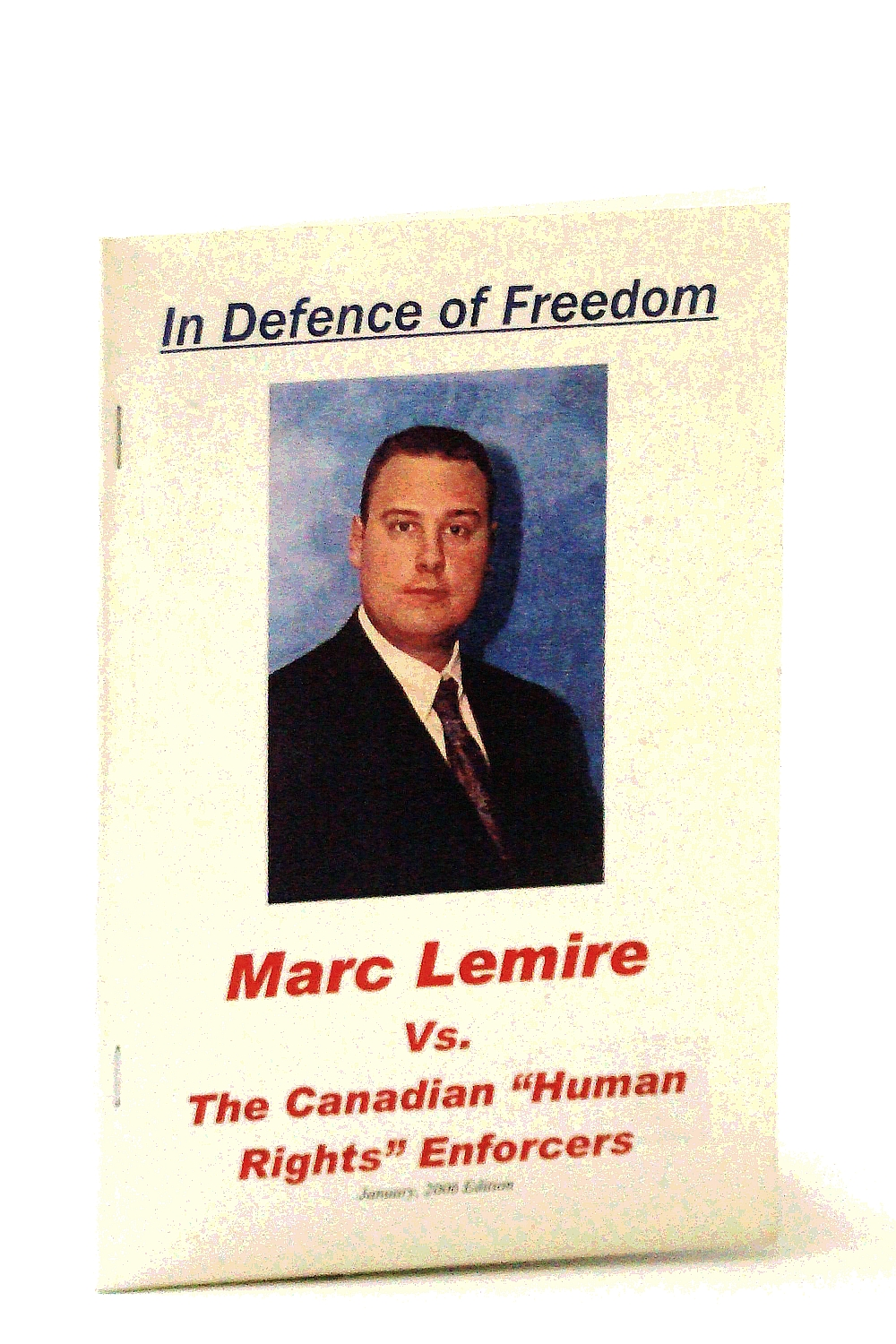 "Image for In Defence of Freedom: Marc Lemire Vs. The Canadian ""Human Rights"" Enforcers"