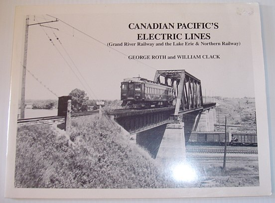 Image for Canadian Pacific's Electric Lines: Grand River Railway and the Lake Erie & Northern Railway
