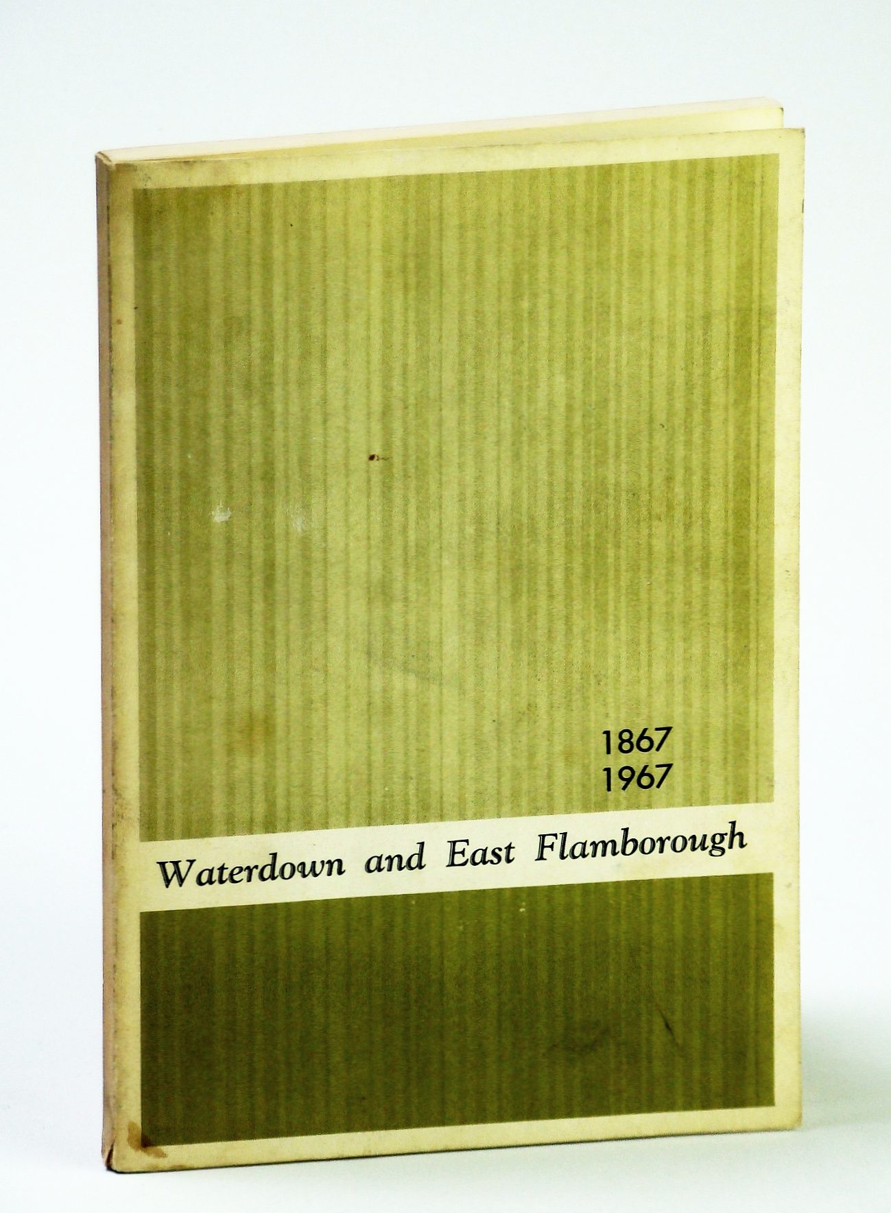 Image for Waterdown and East Flamborugh 1867 - 1967 (Ontario Local History)