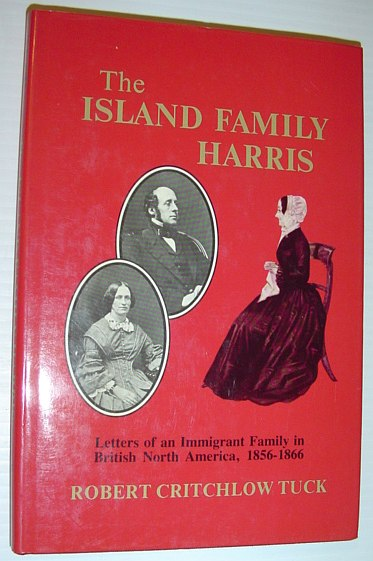 Image for The Island family Harris: Letters of an immigrant family in British North America, 1856-1866