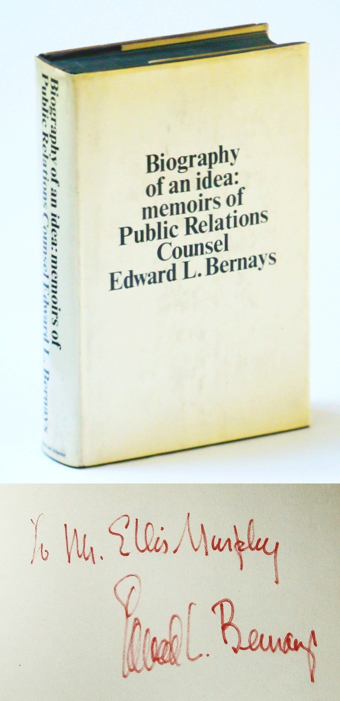 Image for Biography of an Idea: Memoirs of Public Relations Counsel Edward L. Bernays