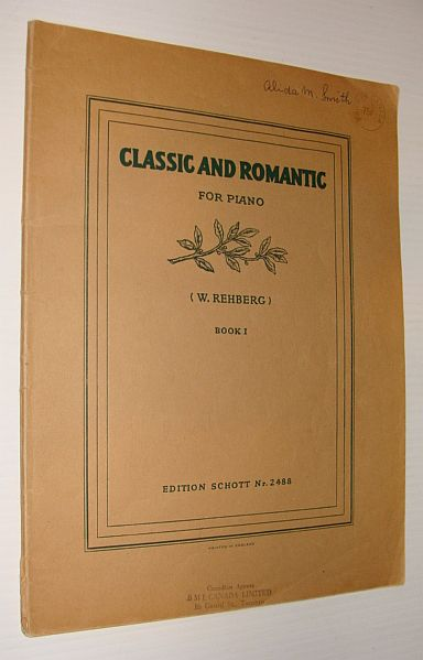 Image for Classic and Romantic: A Collection of Famous Original-Piano-works By Classical and Romantic Composers: Volume 1 (One) Only