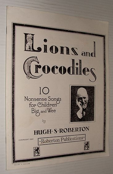 Image for Lions and Crocodiles: 10 (Ten) Nonsense Songs for Children Big and Wee
