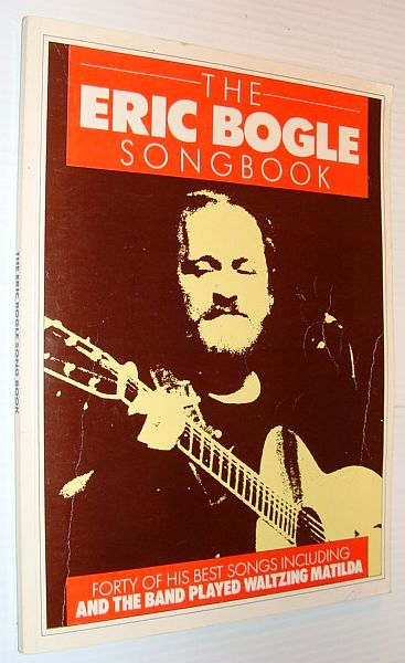 Image for The Eric Bogle Songbook (Song Book): Forty (40) of His Best Songs
