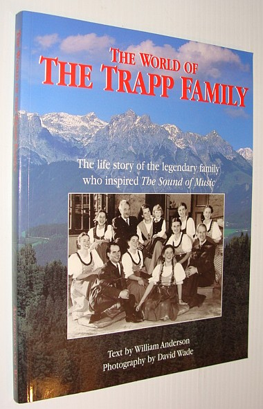 Image for The World of the Trapp Family: The Life Story of the Legendary Family Who Inspired The Sound of Music