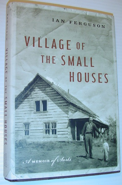 Image for Village of the Small Houses: A Memoir Of Sorts