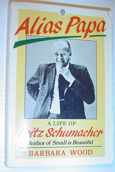 Image for Alias Papa: A Life of Fritz Schumacher (Oxford Paperbacks)