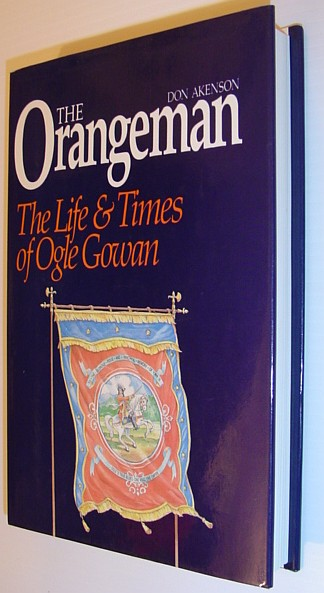 Image for The Orangeman: The Life & Times of Ogle Gowan