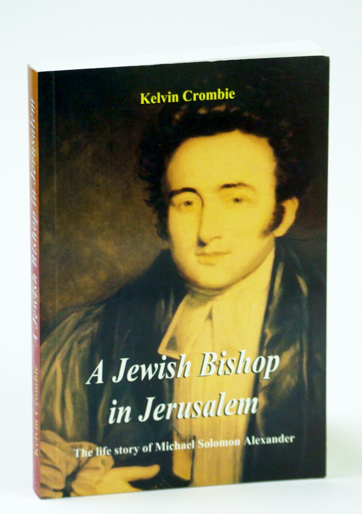 Image for A Jewish Bishop in Jerusalem: The Life Story of Michael Solomon Alexander