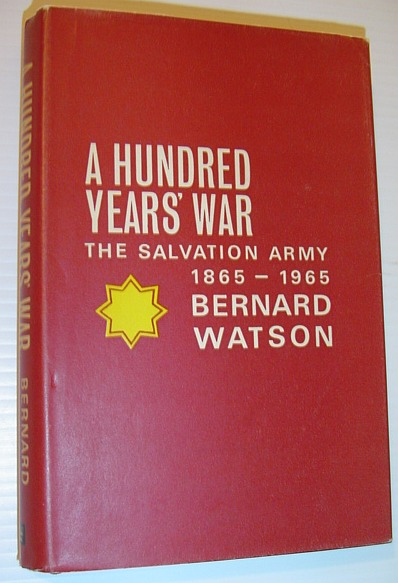 Image for A Hundred Years' War - The Salvation Army 1865-1965