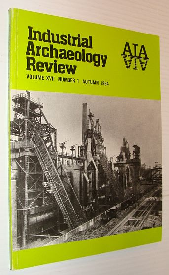 Image for Industrial Archaeology Review, Volume XVII, Number 1, Autumn 1994