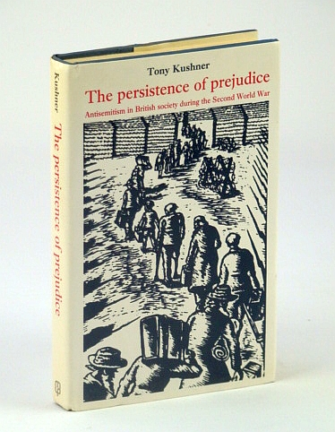 Image for The Persistence of Prejudice: Antisemitism in British Society During the Second World War