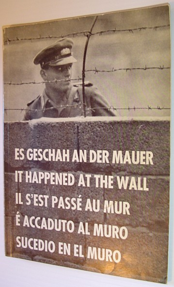 Image for It Happened at the (Berlin) Wall