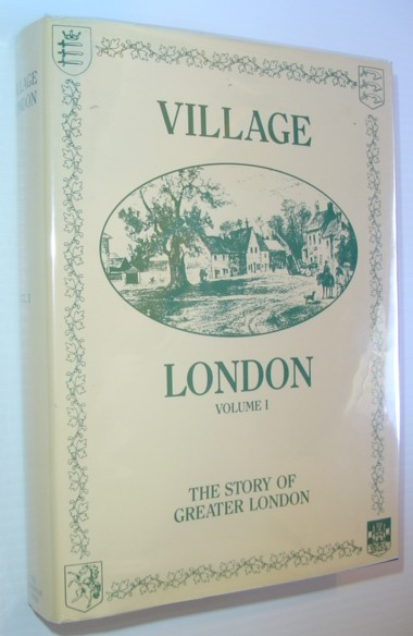 Image for Village London: The story of Greater London (London Library) (v. 1)