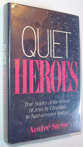 Image for Quiet Heroes: True Stories of the Rescue of the Jews by Christians in Nazi-Occupied Holland
