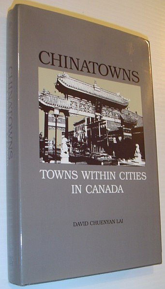 Image for Chinatowns: Towns Within Cities in Canada