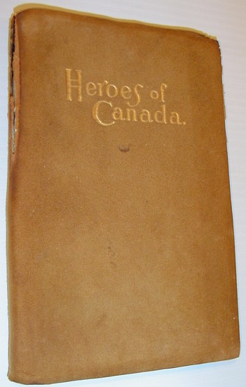 Image for Heroes of Canada: Based Upon 'Stories of New France' By Miss Machar and T.G. Marquis
