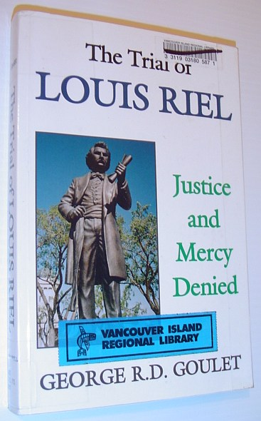 Image for The Trial of Louis Riel: Justice and Mercy Denied a Critical Legal and Political Analysis
