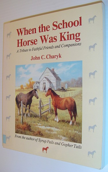 Image for When the School Horse Was King: A Tribute to Faithful Friends and Companions