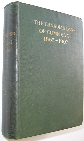 Image for The Canadian Bank of Commerce: Charter and Annual Reports 1867-1907, Volume I (One)