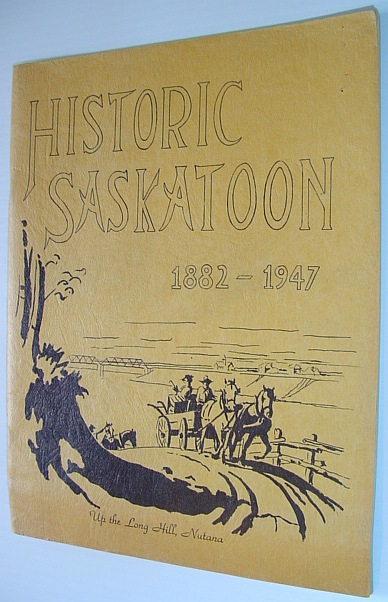 Image for Historic Saskatoon: A Concise Illustrated History of Saskatoon