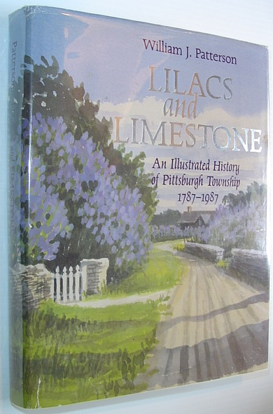 Image for Lilacs and Limestone - An Illustrated History of Pittsburgh Township 1787-1987 *SIGNED BY AUTHOR*