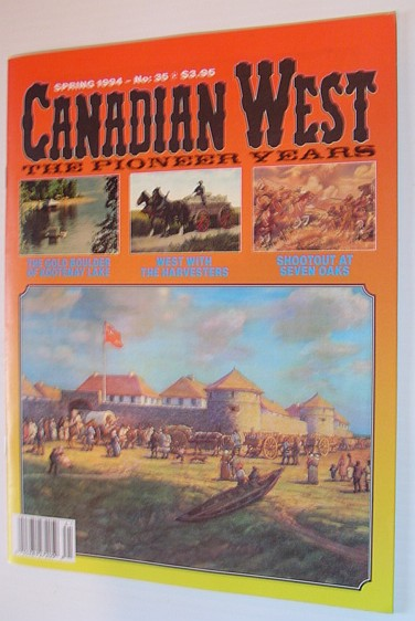 Image for Canadian West Magazine - The Pioneer Years: Spring 1994, Vol. 10, No. 1 (Collector's #35)