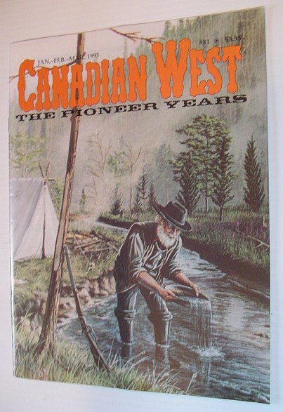 Image for Canadian West Magazine - The Pioneer Years: Jan./Feb./Mar. 1993,  Vol. 9, No. 1 (Collector's #31)