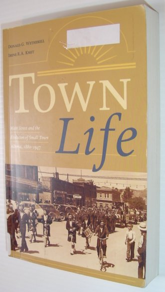 Image for Town Life: Main Street and the Evolution of Small Town Alberta,