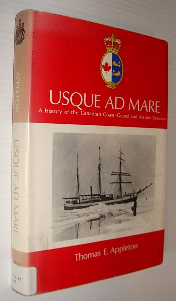 Image for Usque Ad Mare - A History of the Canadian Coast Guard and Marine Services