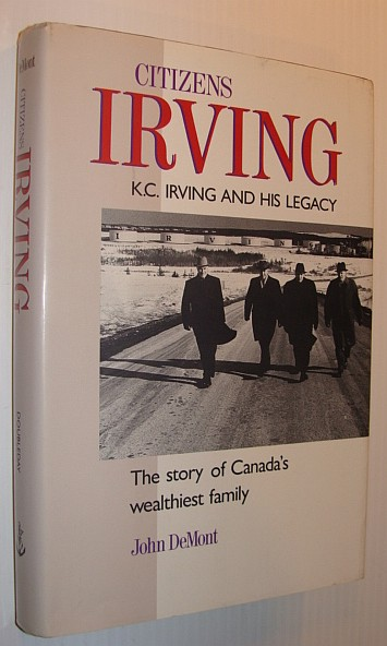 Image for Citizens Irving : K. C. Irving and His Legacy