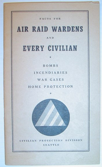 Image for Facts for Air Raid Wardens and Every Civilian: Bombs, Incendiaries, War Gases, Home Protection