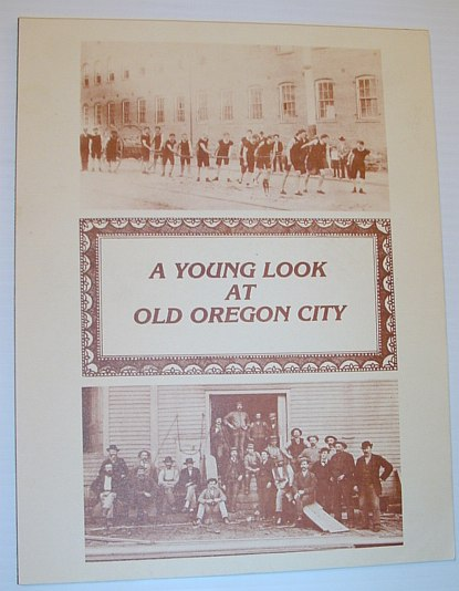 Image for A Young Look at Old Oregon City