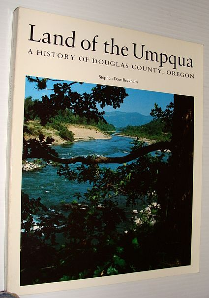 Image for Land of the Umpqua: A history of Douglas County, Oregon