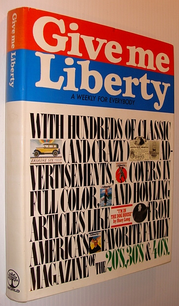Image for Give Me Liberty - A Weekly (Magazine) for Everybody