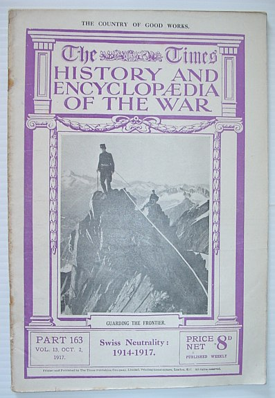 Image for The Times History and Encyclopaedia of the War - Part 163, October (Oct.) 2, 1917.  Swiss Neutrality 1914-1917