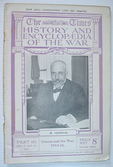 Image for The Times History and Encyclopaedia of the War - Part 165, October (Oct.) 16, 1917.  Greece and the War 1914-1916