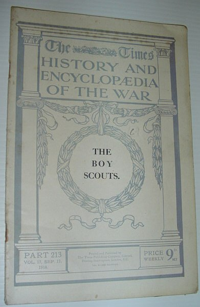 Image for The Times History and Encycloeaedia of the War: Part 213, 17 September (Sept.) 1918 *THE BOY SCOUTS*