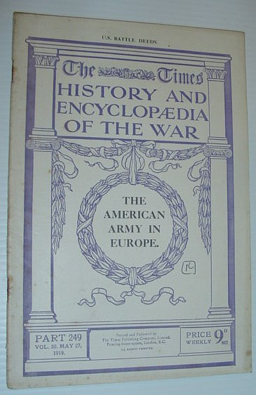 Image for The Times History and Encyclopaedia of the War, Part 249, May 27, 1919  *The American Army in Europe*