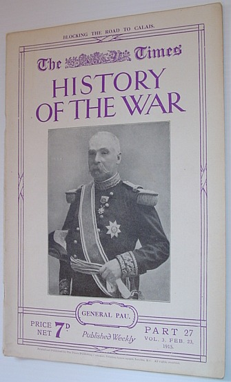 Image for The Times History of the War - Part 27, Vol. 3 February (Feb.) 23, 1915