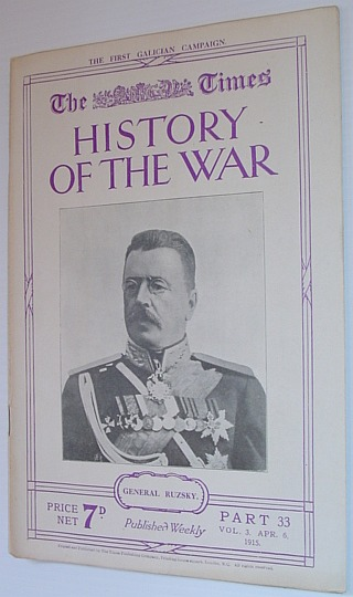 Image for The Times History of the War - Part 33, Vol. 3 April (Apr.) 6, 1915 - The First Galician Campaign