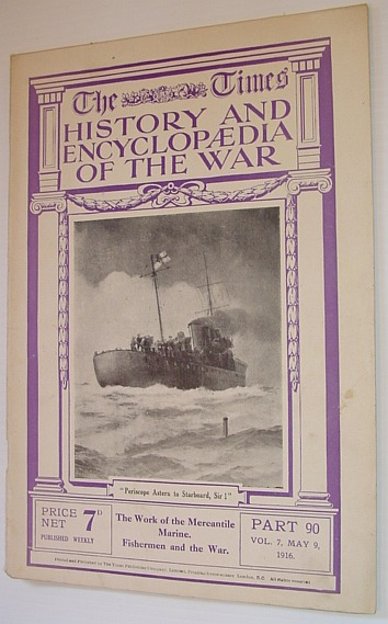 Image for The Times History and Encyclopaedia of the War - Part 90, Vol. 7, May 9, 1916 - The Work of the Mercantile Marine.  Fishermen and the War