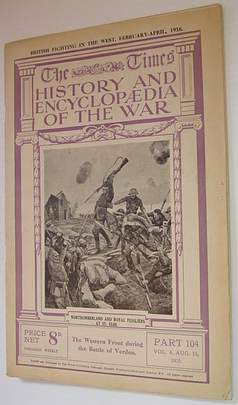 Image for The Times History and Encyclopaedia of the War - Part 104, Vol. 8, August (Aug.) 15, 1916 - The Western Front During the Battle of Verdun