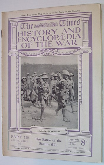 Image for The Times History and Encyclopaedia of the War - Part 120, Vol. 10, December (Dec.) 5, 1916 - The Battle of the Somme (II)