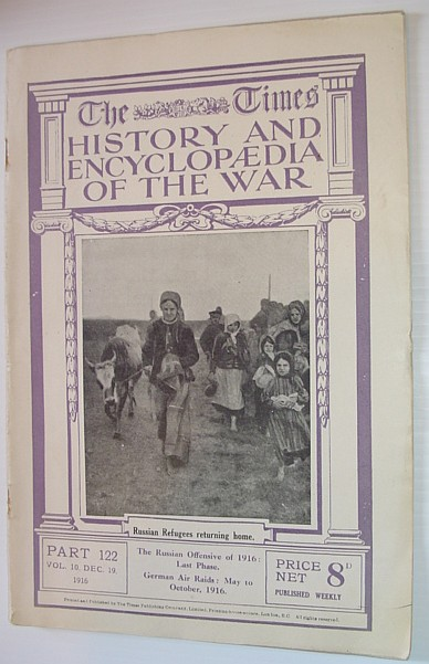 Image for The Times History and Encyclopaedia of the War - Part 122, Vol. 10, December (Dec.) 19, 1916 - The Russian Offensive of 1916, Last Phase... German Air Raids, May to October, 1916