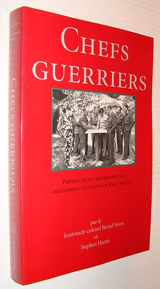 Image for Chefs Guerriers: Perspectives concernant les militaires canadiens de haut niveau (French Edition)