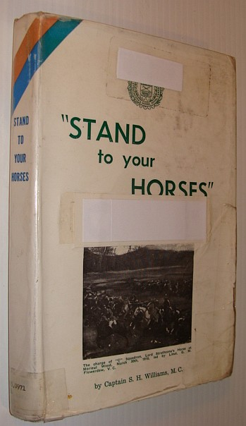 "Image for ""Stand to Your Horses"": Through the First World War 1914-1918 with the Lord Strathcona's Horse (Royal Canadians)"